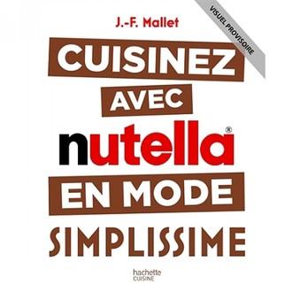HACHETTE - livre cuisiner avec Nutella Simplissime