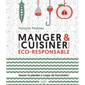 HACHETTE - Livre Manger et cuisiner éco-responsable