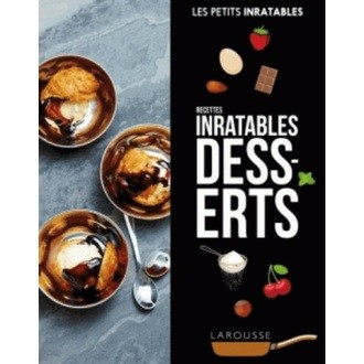 LAROUSSE - recettes inratables desserts