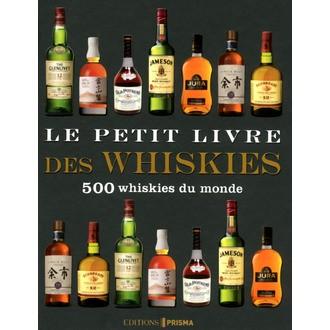 PRISMA - Le Petit livre des whiskies, 500 whiskies du monde
