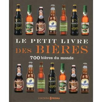 PRISMA - Le Petit livre des bières, 700 bières du monde