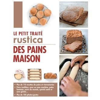MANGO - le petit traité rustica des pains maison