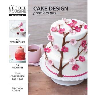 HACHETTE - Livre de cuisine Cake design premiers pas pour progresser pas à pas