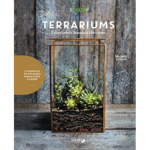Livre Terrariums, Faîtes entrer la nature chez vous