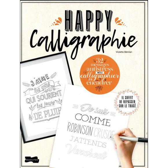 Happy calligraphie - 32 messages antistress à calligraphier
