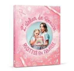 Achat en ligne L'atelier de Roxane - Recettes en famille