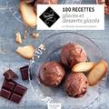 Livre 100 recettes de glaces et desserts glaces