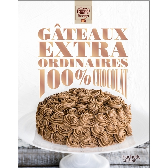 Livre de cuisine Gateaux extraordinaires au chocolat