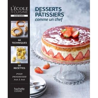 HACHETTE - Livre de cuisine Dessert pâtissiers comme un chef