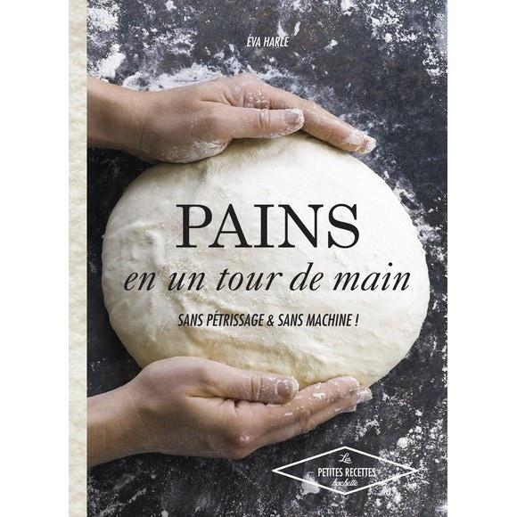 Pains en un tour de main sans pétrissage & sans machine
