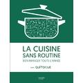 Livre La cuisine sans routine