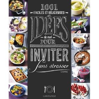 LAROUSSE - Livre 1001 idées pour inviter