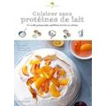 Livre de cuisine Cuisiner sans proteines de lait