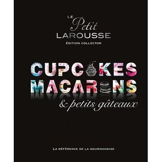 LAROUSSE - Livre de cuisine Cupcakes macarons & petits gâteaux