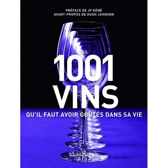 Livre Les 1001 vins qu'il faut avoir goûtés dans sa vie