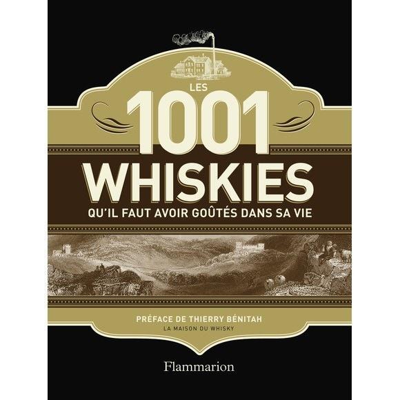Livre Les 1001 whiskies qu'il faut avoir goûtés dans sa vie