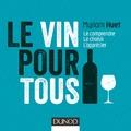 Le vin pour tous Le comprendre, le choisir, l'apprécier