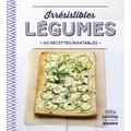 Livre Irrésistibles légumes 100 recettes inratables