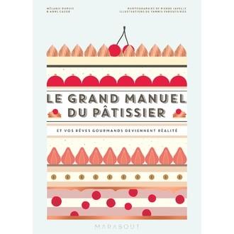MARABOUT - Livre de cuisine Le grand manuel du pâtissier et vos rêves gourmands deviennent réalité