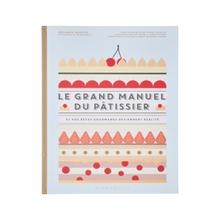 Achat en ligne Le grand manuel du pâtissier et vos rêves gourmands