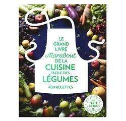 Achat en ligne Le grand livre de la cuisine facile des légumes 450 recettes