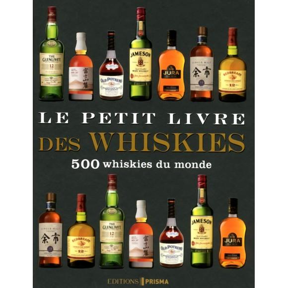 Le Petit livre des whiskies, 500 whiskies du monde